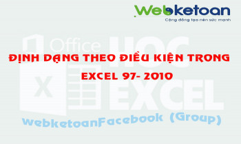 Định dạng theo điều kiện trong Excel 97-2010