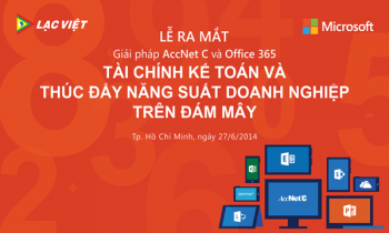 """Lạc Việt phối hợp với Microsoft Việt Nam cho ra mắt """"Giải pháp AccNetC và Office 365"""""""
