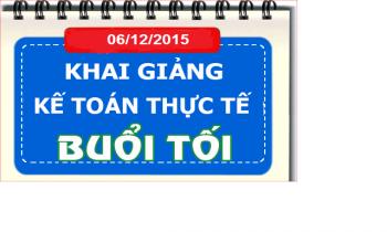 Tổng khai giảng kế toán tổng hợp và thực hành 06/12/2015