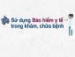 Một số câu hỏi về BHYT, BHXH tiêu biểu được trả lời bởi BHXH Việt Nam