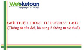 Giới thiệu nội dung mới của Thông tư 130/2016/TT-BTC (Thông tư sửa đổi, bổ sung 5 thông tư về thuế)
