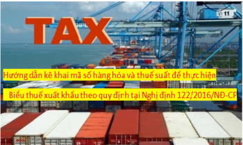 Hướng dẫn kê khai mã số hàng hóa và thuế suất để thực hiện biểu thuế xuất khẩu theo quy định tại Nghị định 122/2016/NĐ-CP