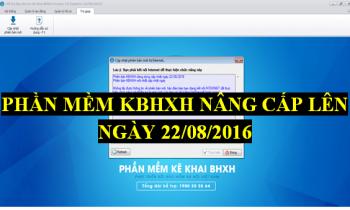 Phần mềm KBHXH đã được nâng cấp lên ngày 22/08/2016