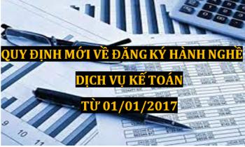 Quy định mới về đăng ký hành nghề dịch vụ kế toán từ 01/01/2017