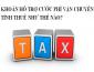 Chính sách thuế GTGT đối với khoản hỗ trợ cước phí vận chuyển