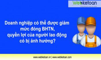 Doanh nghiệp có thể được giảm mức đóng BHTN, quyền lợi của người lao động có bị ảnh hưởng?