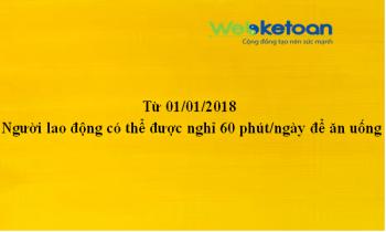 Từ 01/01/2018, Người lao động có thể được nghỉ 60 phút/ngày để ăn uống