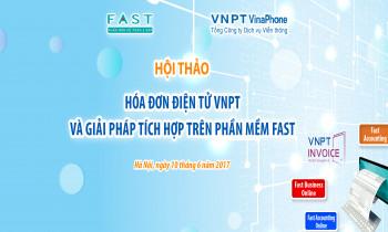 """Hội thảo """"Hoá đơn điện tử VNPT và giải pháp tích hợp trên phần mềm FAST"""" tại Hà Nội"""