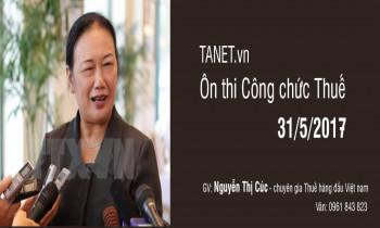 TANET – Ôn thi Công chức Thuế 31/05/2017