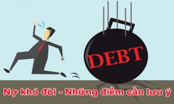 Nợ khó đòi – Những điểm cần lưu ý