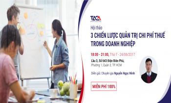 3 chiến lược quản trị chi phí thuế trong doanh nghiệp
