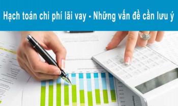 Hạch toán chi phí lãi vay – những vấn đề cần lưu ý