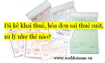Đã kê khai thuế, hóa đơn sai thuế suất, xử lý như thế nào?