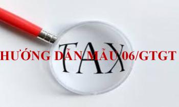 Hướng dẫn về mẫu 06/GTGT từ Tổng Cục Thuế