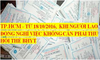 Từ ngày 18/10/2016, không thu hồi thẻ BHYT người lao động nghỉ việc tại TP.HCM