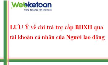 Lưu ý về chi trả trợ cấp BHXH(ốm đau, thai sản,…) qua tài khoản cá nhân của người lao động –BHXH TP.HCM