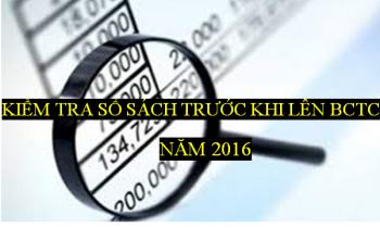 Kiểm tra sổ sách trước khi lên BCTC năm 2016