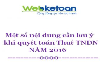 Một số nội dung cần lưu ý khi quyết toán Thuế TNDN năm 2016