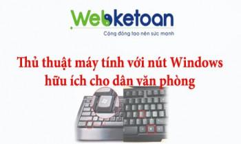 Những thủ thuật máy tính hay – Kết hợp với nút Windows