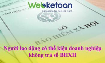 Người lao động có thể kiện doanh nghiệp không trả sổ BHXH
