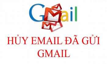 Hướng dẫn cách thu hồi, lấy lại email đã gởi trong gmail