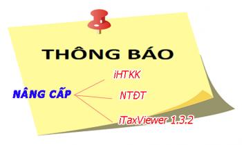 Thông báo nâng cấp ứng dụng iHTKK, NTĐT, iTaxViewer