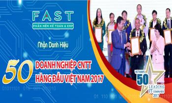FAST được bình chọn là 1 trong 50 doanh nghiệp CNTT hàng đầu Việt Nam năm 2017