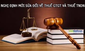 Nghị định mới sửa đổi quy định về Thuế GTGT và Thuế TNDN