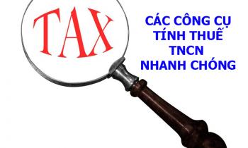 Một số công cụ giúp tính Thuế TNCN phải nộp nhanh chóng