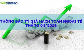 Thông báo tỷ giá hạch toán ngoại tệ Tháng 04/2018