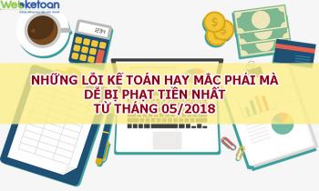 Những lỗi mà Kế toán mắc phải dễ bị phạt tiền nhất từ 05/2018