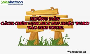 Hướng dẫn cách chèn file pdf hoặc word vào file excel