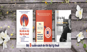 Bộ 3 cuốn Tài liệu Tủ dành riêng cho những Ai muốn thi Đậu kỳ thi Đại lý thuế