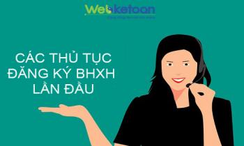 Thủ tục đăng ký BHXH, BHYT, BHTN lần đầu