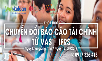 Khóa học chuyển đổi báo cáo tài chính từ VAS – IFRS