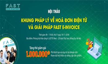 """Hội thảo """"Khung pháp lý về hóa đơn điện tử và giải pháp Fast e-Invoice"""" tại Hà Nội"""