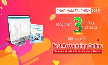 Chào mừng năm tài chính 2019, tặng thêm 03 tháng sử dụng khi mua mới Fast Accounting Online