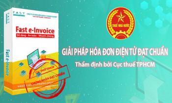 Giải pháp HĐĐT Fast e-Invoice được Cục thuế TPHCM thẩm định và chứng nhận đạt chuẩn