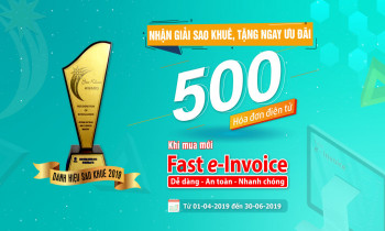 Tặng gói 500 hóa đơn điện tử nhân dịp Fast e-Invoice nhận danh hiệu Sao Khuê 2019