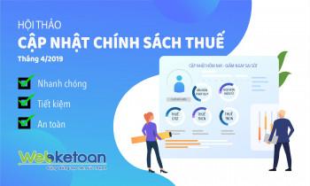 Webketoan – cập nhật chính sách thuế 04/2019