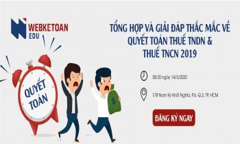 Tổng hợp và giải đáp thắc mắc về quyết toán thuế TNDN và thuế TNCN 2019