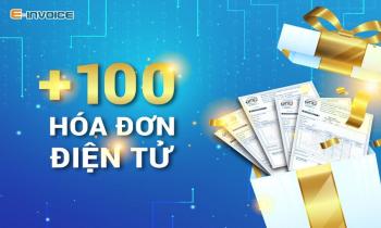 Tặng thêm 100 số hóa đơn đối với doanh nghiệp thực hiện ký hợp đồng điện tử E-invoice