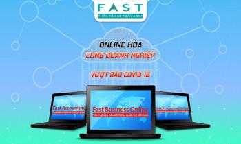 """FAST cùng doanh nghiệp """"online hóa"""" để vượt bão Covid-19"""