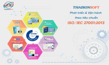 ThaisonSoft nhận chứng chỉ ISO/IEC 27001:2013 về an toàn mật thông tin, nâng cao chất lượng quản trị và chất lượng sản phẩm