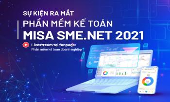 MISA chuẩn bị livestream ra mắt phần mềm MISA SME.NET phiên bản 2021 với nhiều cải tiến lớn