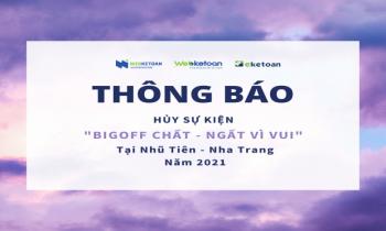 """Thông báo hủy sự kiện """"Big Off chất – ngất vì vui"""" tại Nhũ Tiên – Nha Trang 2021"""