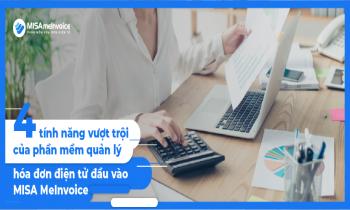 Giới thiệu 4 tính năng vượt trội của phần mềm quản lý hóa đơn đầu vào MISA meInvoice