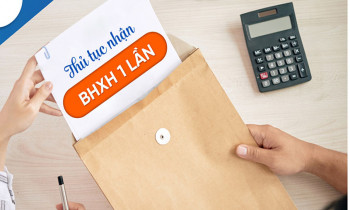 Hướng dẫn làm thủ tục để lãnh BHXH 1 lần mới nhất 2021
