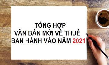 Những văn bản thuế mới ban hành năm 2021