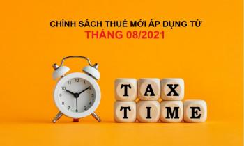 Những chính sách mới về thuế có hiệu lực từ tháng 08/2021